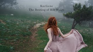 Karliene - The Beating of Her Wings