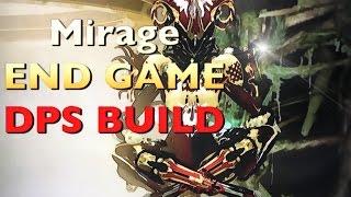 WARFRAME - Mirage CRAZY END GAME DPS BUILD -July 2016-(W.M.T.W.G #8)