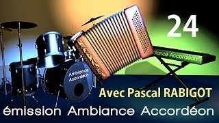 EMISSION TV AMBIANCE ACCORDEON N°24 avec Pascal Rabigot