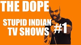BollywoodGandu | The Dope | Dumb Indian TV Shows #1 Ep 4