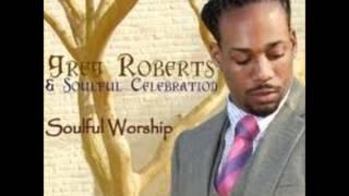 Greg Roberts & Soulful Celebration - In Jesus
