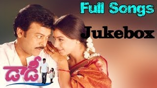 Daddy Telugu Movie || Full Songs Jukebox || Chiranjeevi, Simran