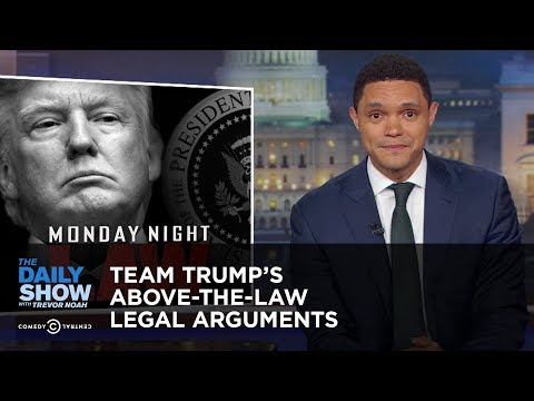 Team Trump's Above-the-Law Legal Arguments | The Daily Show thumbnail