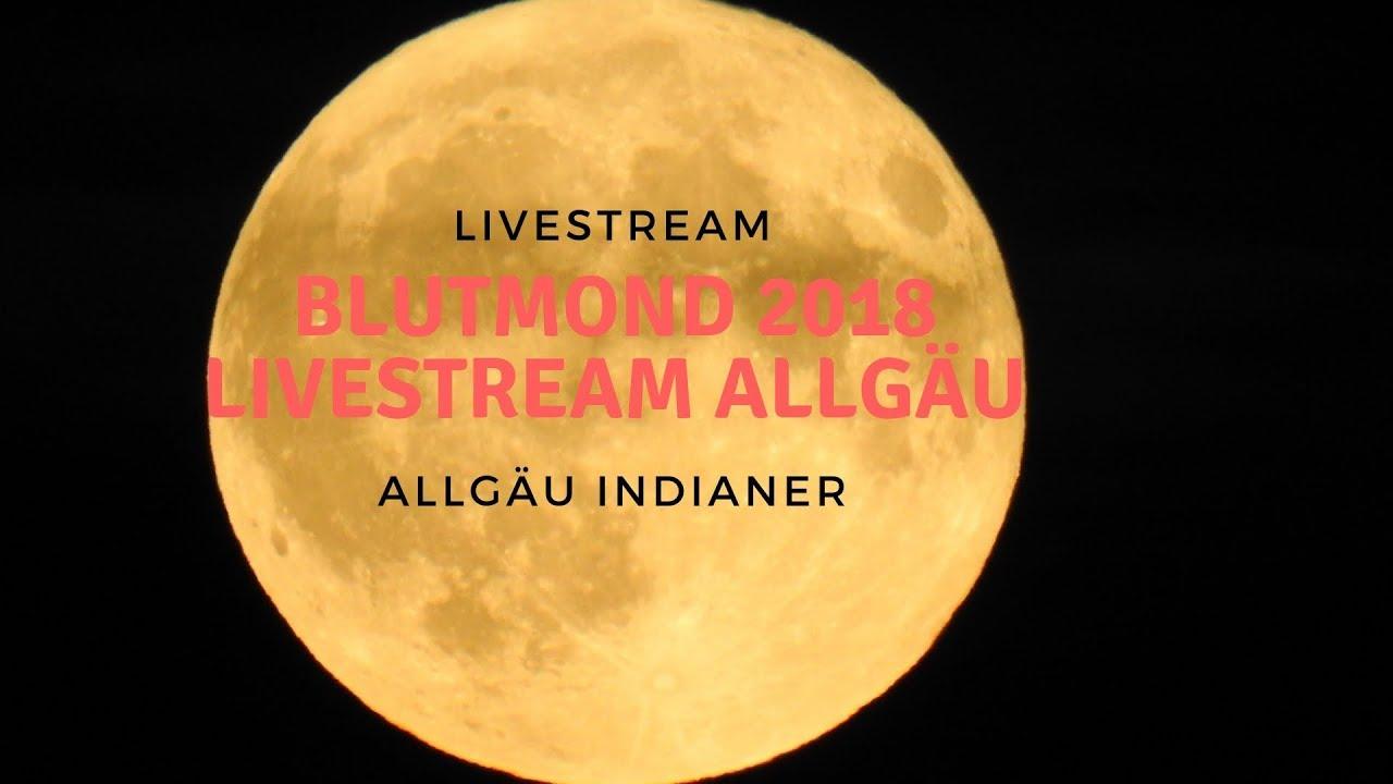 Blutmond 2018 Livestream Allgäu Youtube