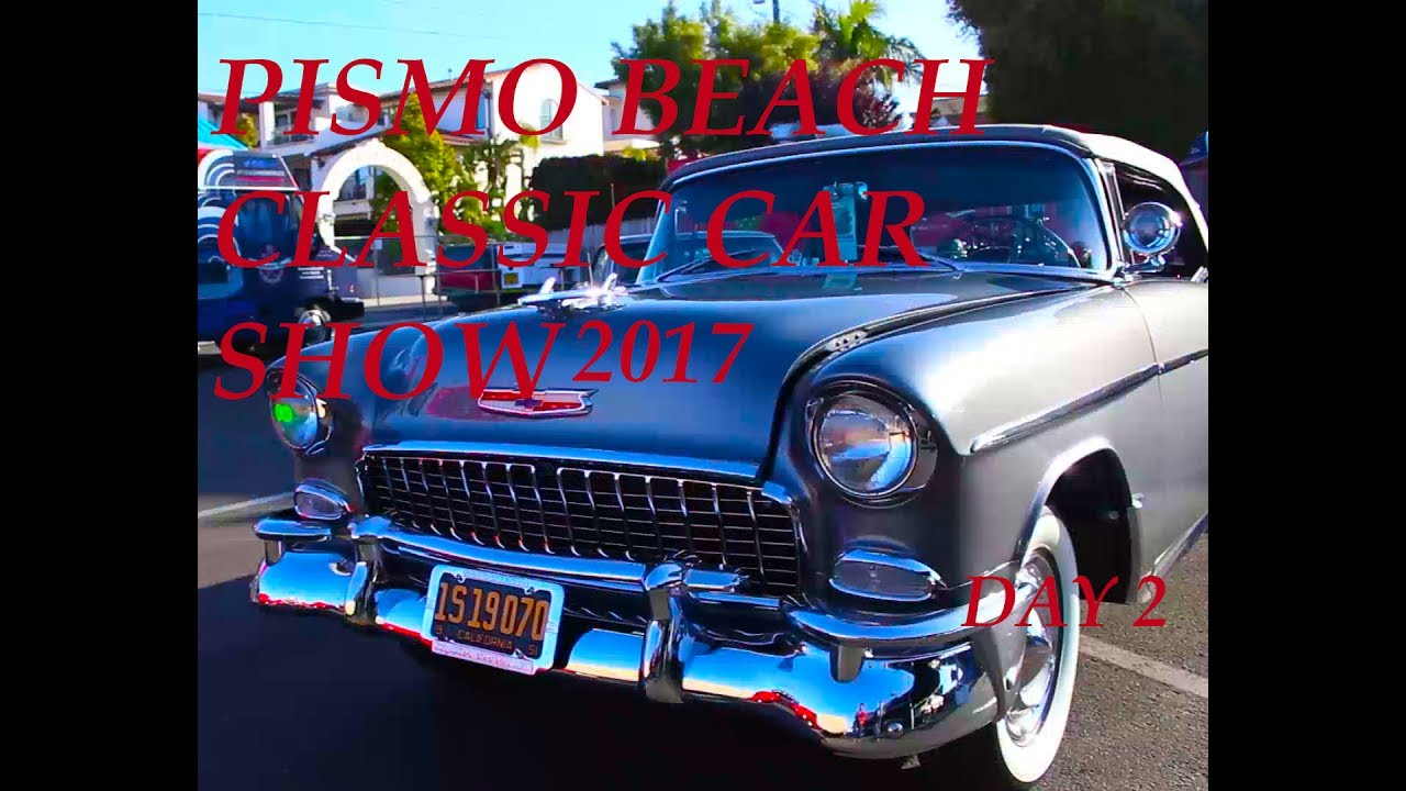The Classic At Pismo BeachCar Show Day YouTube - Classic car show pismo beach