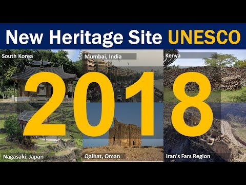 New UNESCO Heritage site 2018 Complete list