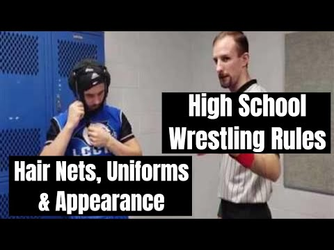 High School Wrestling Rules - Part 8 Hair Covers/Hair Length, Uniform & Appearance
