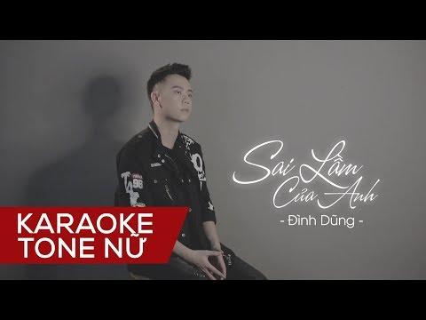 [Karaoke] Sai Lầm Của Anh - Đình Dũng   Tone Nữ Beat Chuẩn