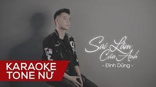 [Karaoke] Sai Lầm Của Anh - Đình Dũng | Tone Nữ Beat Chuẩn