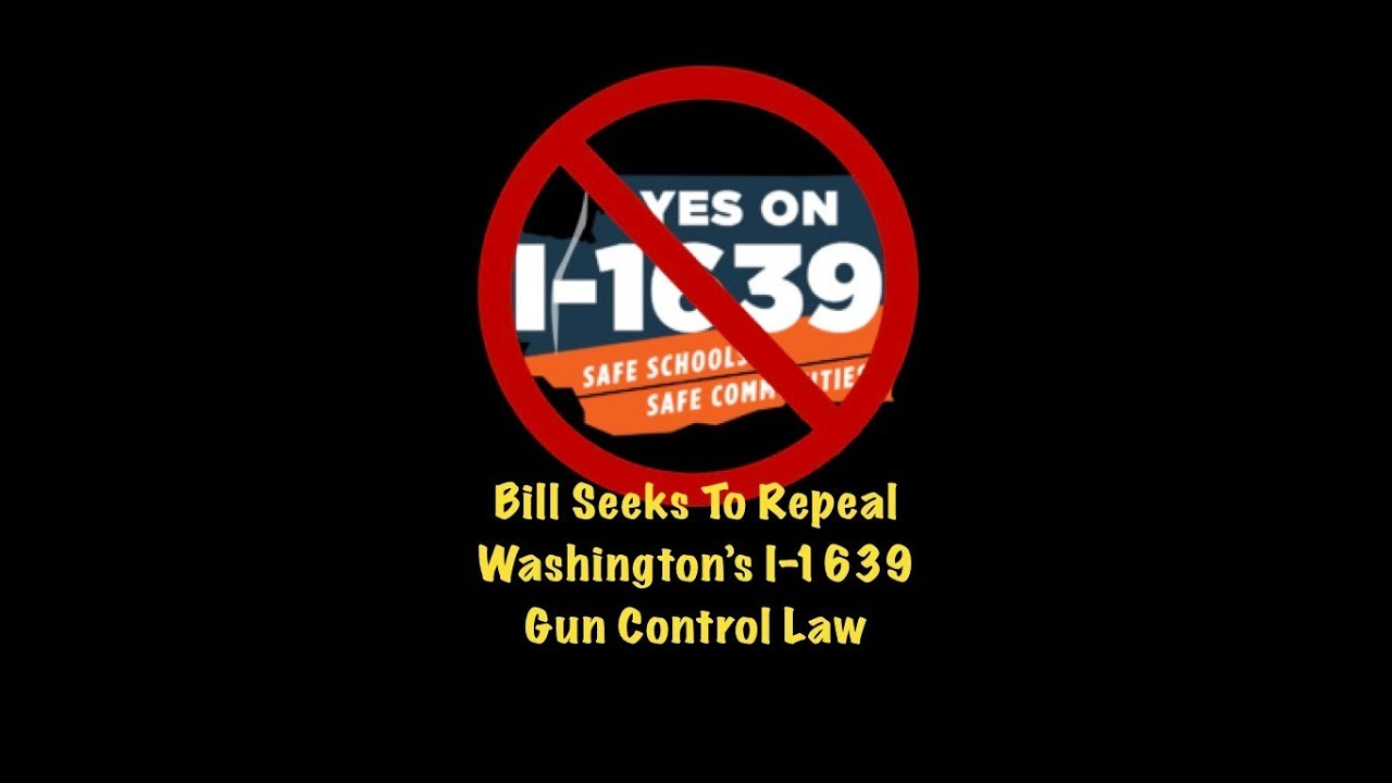 NEW Washington Bill Seeks To Repeal I-1639 Gun Control Law