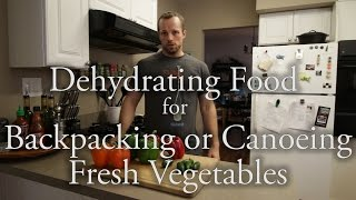 Dehydrating Food For Backpacking Or Canoeing - Fresh Vegetables