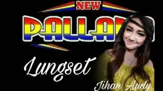 Jihan Audy Lungset New Pallapa