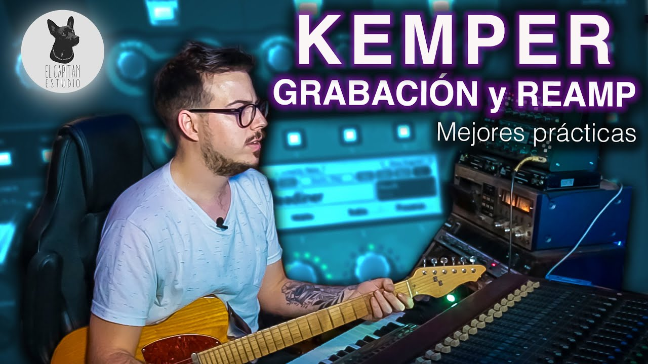 La FLEXIBILIDAD de Grabar Guitarras con el Kemper amp | REAMP y mejores prácticas de grabación