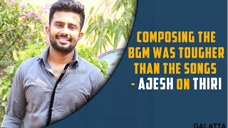 Composing the BGM was tougher than the songs - Ajesh on Thiri