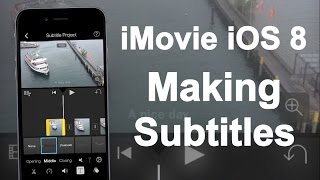 iMovie for iOS 8 - Making Subtitles