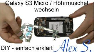 Samsung Galaxy S3 Mikrofon und Hörmuschel tauschen, reparieren, wechseln in Deutsch