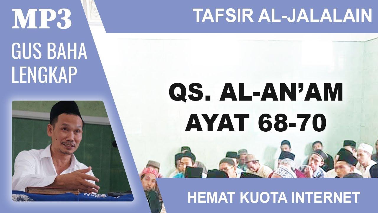 MP3 Gus Baha Terbaru # Tafsir Al-Jalalain # Al-An'am 68-70