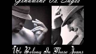 Ginuwine Vs Suges - We Belong In Those Jeans (Malloy