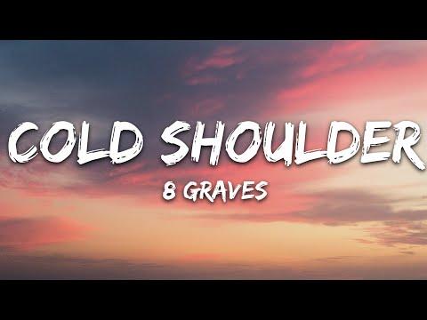 8 Graves - Cold Shoulder