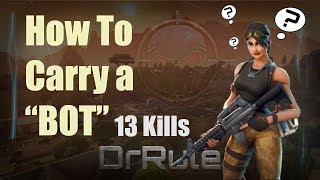 "How To Carry A ""BOT"" in Fortnite - DrRule - Warning Racist Trolls In Chat!"