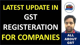 LATEST UPDATE IN GST REGISTRATION PROCESS FOR COMPANIES UNDER LIQUIDATION II CA MANOJ GUPTA