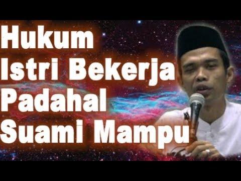 HUKUM ISTRI BEKERJA Padahal SUAMI MAMPU Ceramah Ustadz Abdul Somad