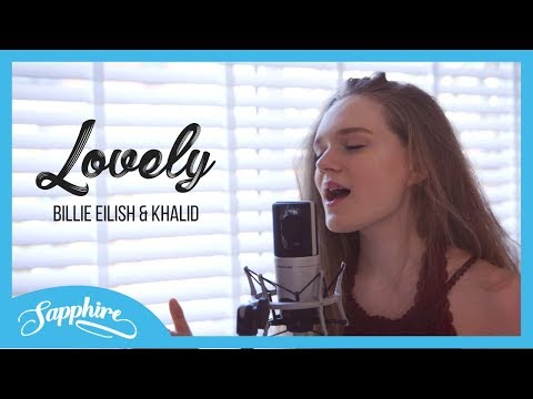 Lovely - Billie Eilish & Khalid | Sapphire