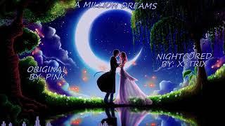 P!nk - A Million Dreams - Nightcore