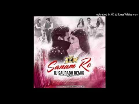 Sanam re DJ Saurabh Remake Full flp