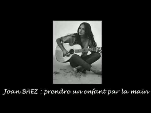 """Joan BAEZ """"prendre un enfant par la main"""""""