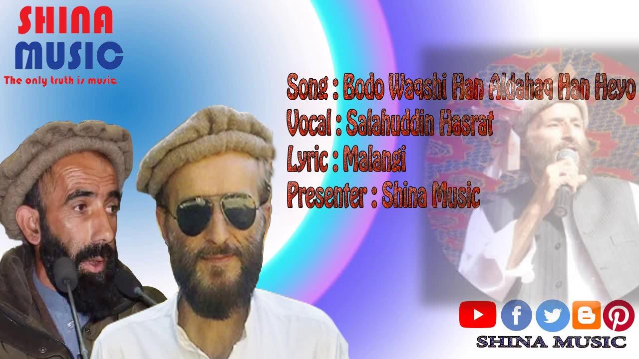 Download Shina Song|Bodo Waqshi Han Aldahaq Han Heyo|Salahuddin Hasrat|Shina Music