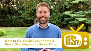 NSTV | How to guide:  Sell your home and buy a new one at the same time