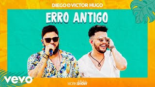 Diego & Victor Hugo - Erro Antigo (Ao Vivo)