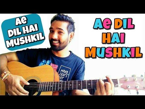 Ae Dil Hai Mushkil Guitar Lesson