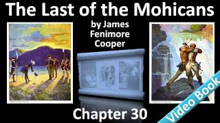 Chapter 30 - The Last of the Mohicans by James Fenimore Cooper