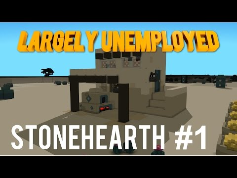Stonehearth #1 - Founding the Largely Unemployed Recruitment Agency