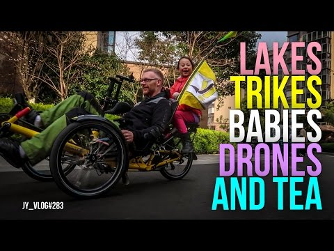 LAKEs, TRIKEs, BABies, DRONEs and TEA in CHINA