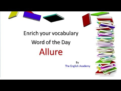 Allure - Word of the Day   Enrich your vocabulary