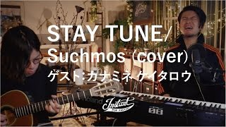 STAY TUNE / Suchmos (cover)