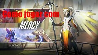 Como jogar com MERCY - Overwatch