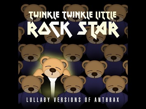 Madhouse Lullaby Versions of Anthrax by Twinkle Twinkle Little Rock Star