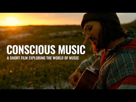 Conscious Music - A Documentary Exploring the World of Music