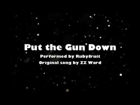Rubyfruit - Put the Gun Down [Lyrics]