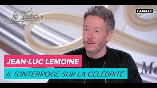 Jean-Luc Lemoine s'interroge sur la célébrité - Le Tube du 17/03– CANAL+