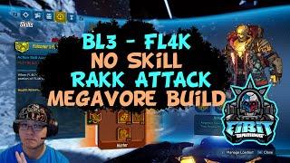 What the FL4K! Borderlands 3 - FL4K - Rakk Attack/Megavore Build Patch 1.0.2 #RazerStreamer