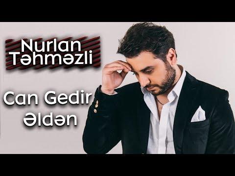Nurlan Təhməzli - Can Gedir Əldən (Official Audio)