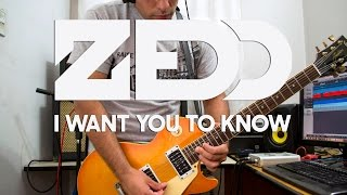 Zedd - I Want You To Know ft. Selena Gomez | guitar cover (instrumental)