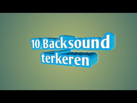 10 Backsound terkeren+ Link download