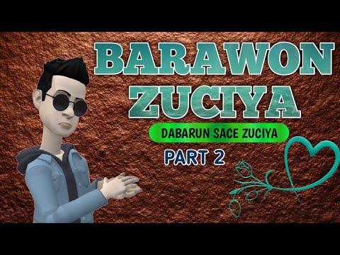 Download BARAWON ZUCIYA Episode 2 DABARUN SACE ZUCIYA, KOYAN SOYAYYA Dan love