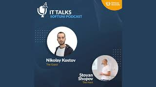 IT Talks #5: SoftUni Podcast with Nikolay Kostov